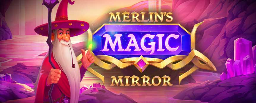Merlin's Magic Mirror is a 5-reel, 20 line game where Magical Merlin is the star attraction.