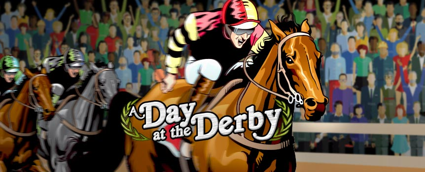 We're off to the races! Arm yourself with a fancy hat, a cold mint julep, a pair of binoculars and prepare to experience the thrill of horseracing in slot form. Bet on the world's finest thoroughbred fillies and mares as they race down the track for a very attractive prize. A Day at the Derby is the 5-reel slot that brings you all the thrills of the racetrack. The brown racehorses are wilds and jockeys give free spins with multipliers. Bet on your favourite filly and watch to see who lands in the money in the game's bonus round. Who knows – you could end up claiming a substantial purse.