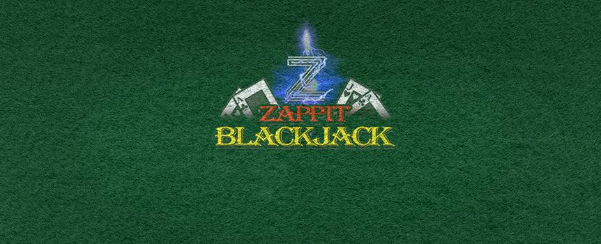 Blackjack is a breeze to learn, a blast to play and happens to be one of the most popular casino games around. Whether you're familiar with the classic card game or not, try your hand at Zappit Blackjack and you're in for an electrifyingly good time.