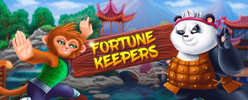 Take a piece of the lucky country with you, as you play your way to Asia in Fortune Keepers. Search for riches in this 5-reel, 50-line slot with one of two martial-arts masters as your guide. Pick the Mighty Monkey and get your payouts awarded from left to right or go with the Powerful Panda to play in the opposite direction. Whichever path you choose, you've got a fair go at a bloody good time. Fortune Keepers offers up a Free-Spin Round with an expanding wild and a separate Bonus Round for easy cash rewards. Try your fortune and enter this dojo today.