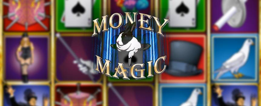 They say a true magician never reveals his tricks, and if you consider yourself a magical master illusionist, then you better make sure you've got your tricks securely up your sleeve in this astounding progressive slot. Money Magic is all about intense attention-grabbing magic and shadowy displays that go beyond the tired rabbit-in-a-hat routine. Oh yes, get ready to amaze and astound as you levitate your gorgeous assistant through a gold hoop or make cash appear out of thin air in puffs of smoke. Who knows, you might just end up pocketing all that magic money if your tricks impress.