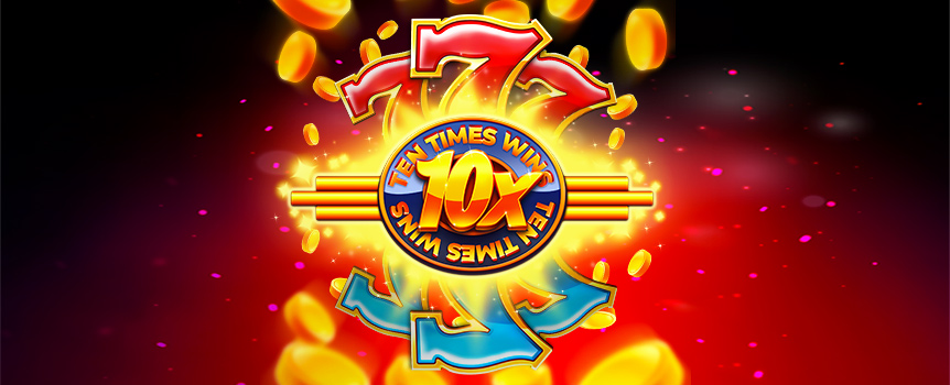 Ready for all-time classic pokie? The 10 Times Wins machine brings you back to 3-reel pokies with huge jackpots.